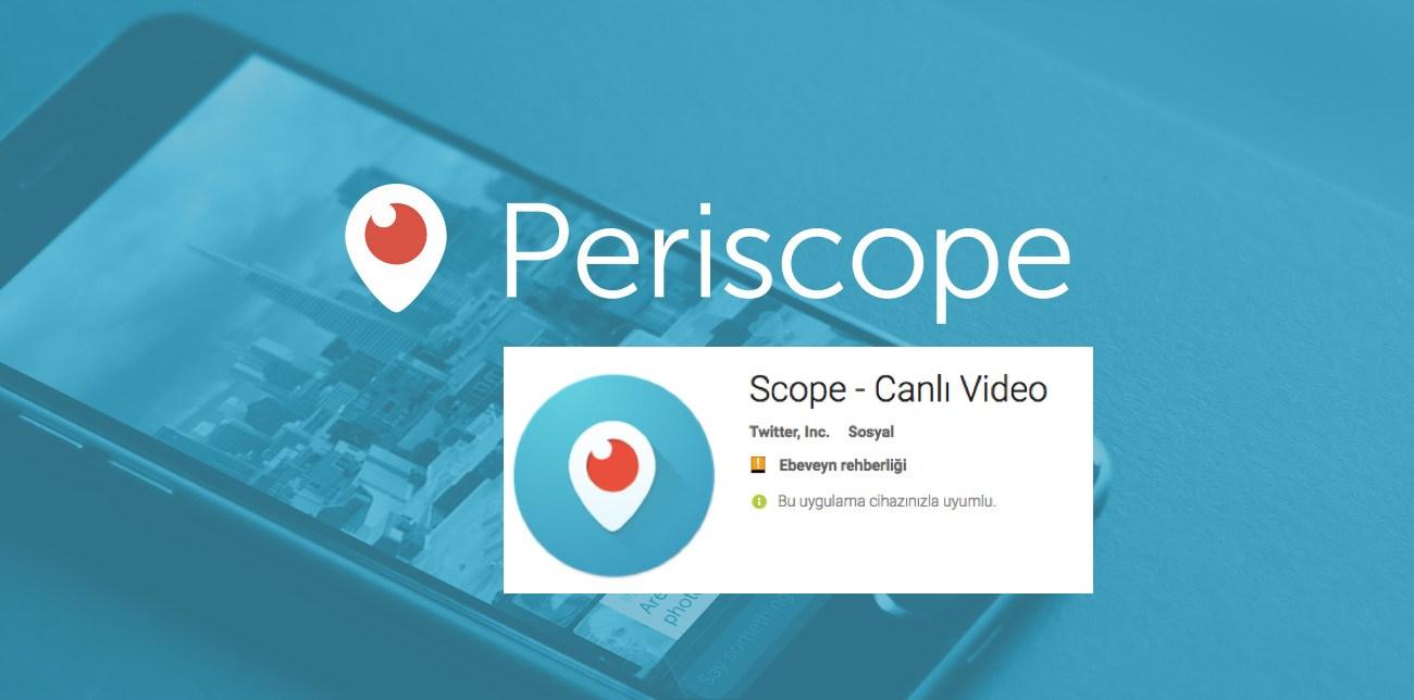 Periscope İsmini Türkiye'de Scope Olarak Değiştirdi